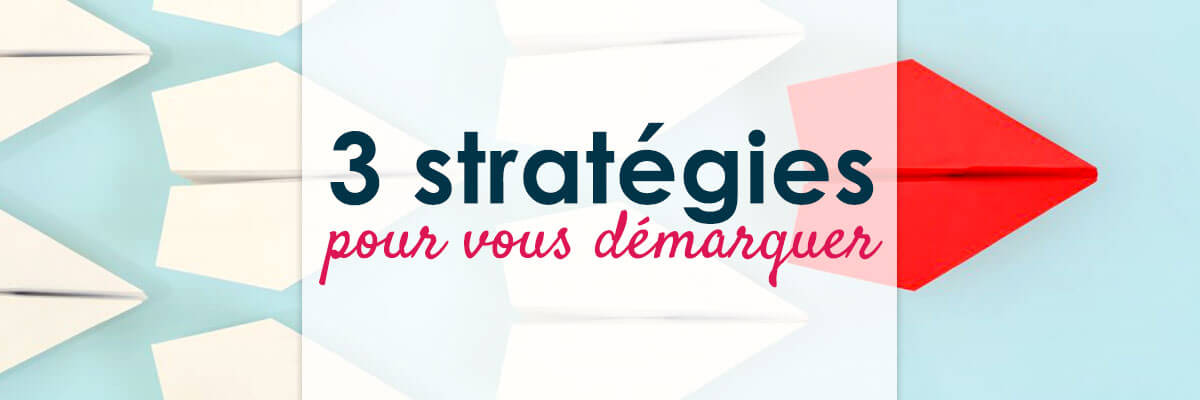 Stratégies marketing pour se démarquer